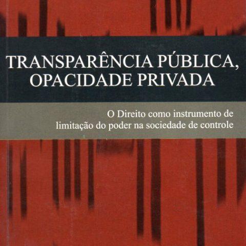 Transparência Pública Opacidade Privada