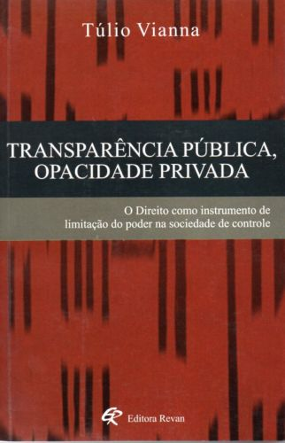 Transparência Pública, Opacidade Privada