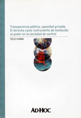 Transparencia publica opacidad privada